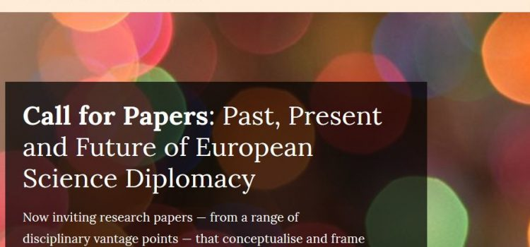 Reminder: Call for Papers 'The Past, Present and Future of European Science Diplomacy' still open until December 2019!