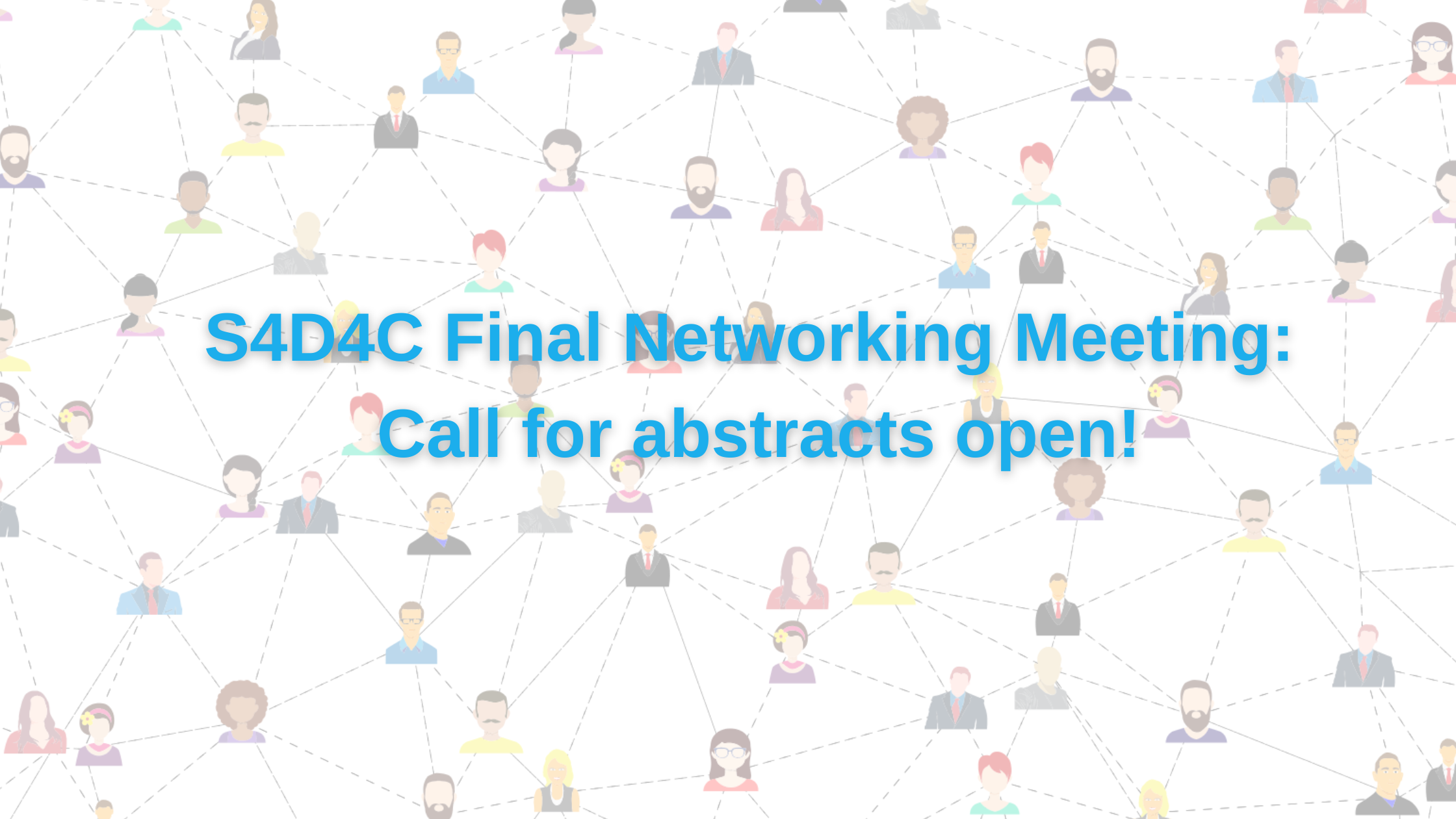 S4D4C\'s Final Networking Meeting- Call for abstracts!